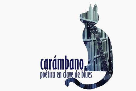 CARÁMBANO. Poética en clave de blues