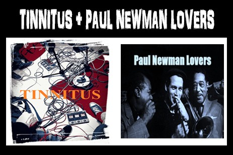 Tinnitus + Paul Newman Lovers