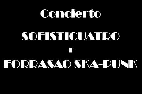 Sofisticuatro + Forrasao Ska-Punk