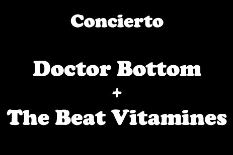 Doctor Bottom + The Beat Vitamines
