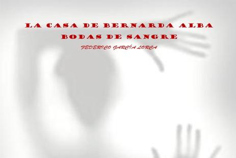 La casa de Bernarda Alba y Bodas de Sangre