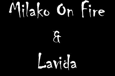 Milako On Fire y Lavida