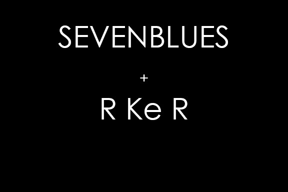 Sevenblues + R Ke R